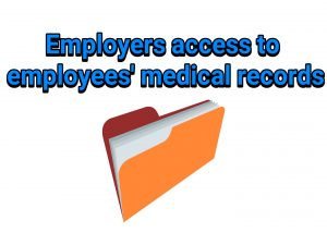 Employers access to employees' medical records