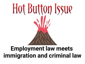 Employment law meets immigration and criminal law