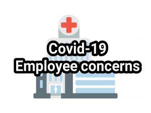 Covid-19 Employee concerns