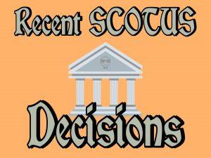 Recent SCOTUS Employment Law Decisions