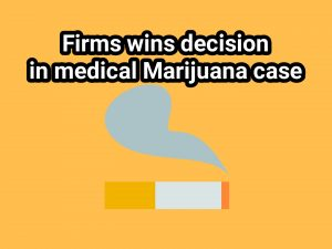 Firm Wins Medical Marijuana Decision