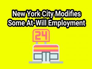 New York City Modifies Some At-Will Employment