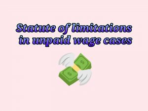Statute of limitations in unpaid wage cases